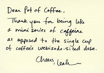 Dear Pot of coffee