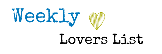 Weekly Lovers List {31JUL13}