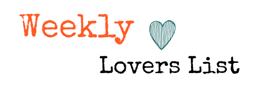 Weekly Lovers List {21AUG13}