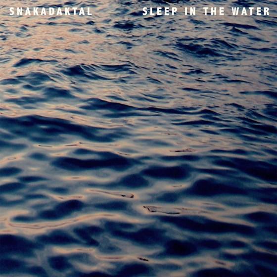 Snakadaktal-album-cover-Sleep-In-The-Water-1024x1024